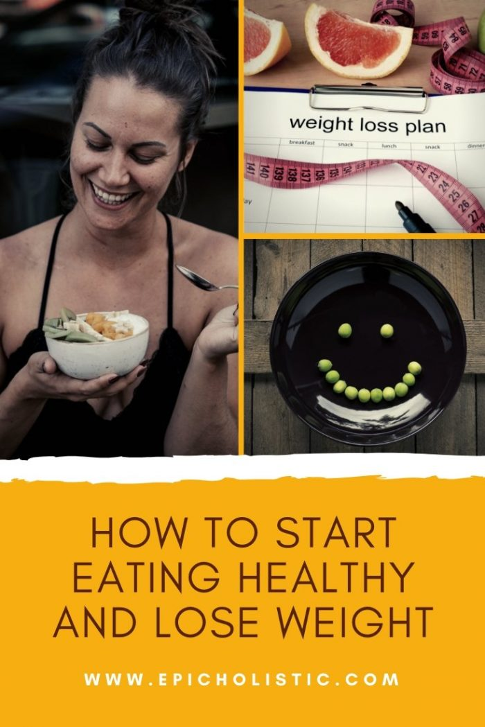 How to Start EatinG Healthy and Lose Weight_PIN_by_EPICHOLISTIC_dot_COM